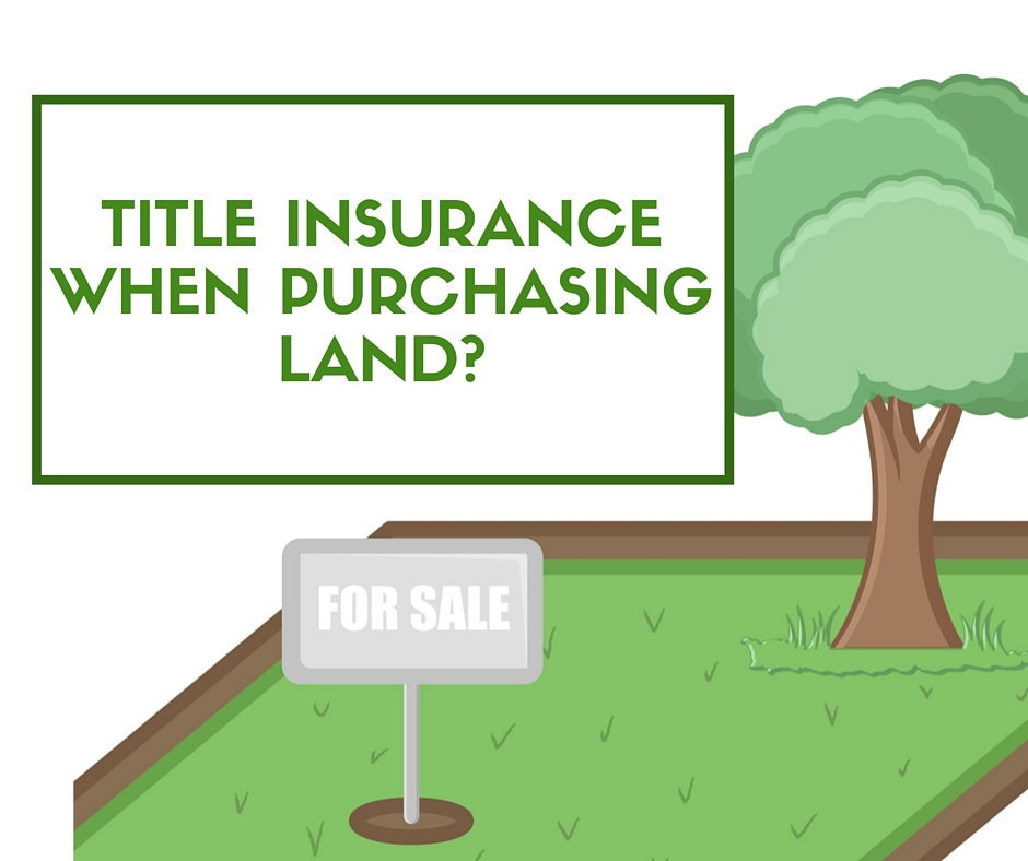 Title insurance when purchasing land-